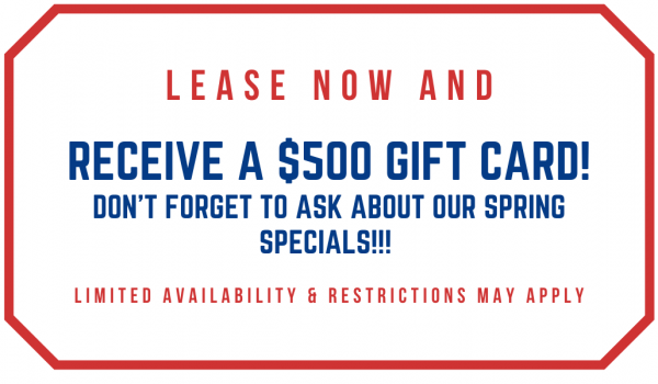 Lease NOW & Receive $500 and MORE...!