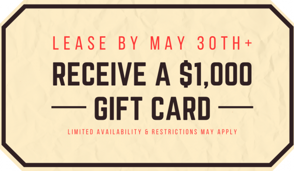 Move in by May 30th Receive a $1,000 Gift Card